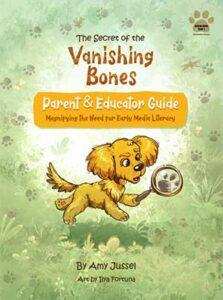 The Secret of the Vanishing Bones - Parent and Educator Guide